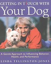 Getting in Ttouch with Your Dog: An Easy, Gentle Way to Better Health and Behavior - Tellington-Jones, Linda