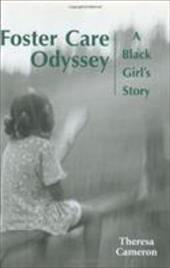 Foster Care Odyssey: A Black Girl's Story - Cameron, Theresa