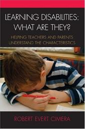 Learning Disabilities: What Are They?: Helping Teachers and Parents to Understand the Characteristics - Cimera, Robert Evert