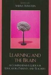 Learning and the Brain: A Comprehensive Guide for Educators, Parents, and Teachers - Feinstein, Sheryl