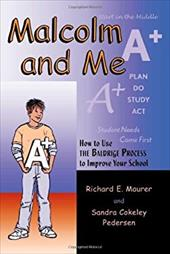 Malcolm and Me: How to Use the Baldrige Process to Improve Your School - Maurer, Richard E. / Pedersen, Sandra Cokeley