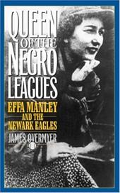 Queen of the Negro Leagues: Effa Manley and the Netwark Eagles - Overmyer, James