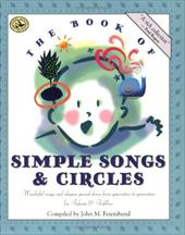 The Book of Simple Songs & Circles: Wonderful Songs and Rhymes Passed Down from Generation to Generation - Feierabend, John M.