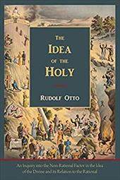 The Idea of the Holy-Text of First English Edition - Otto, Rudolf