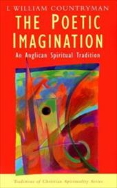 The Poetic Imagination: An Anglican Spiritual Tradition - Countryman, Louis William / Sheldrake, Philip