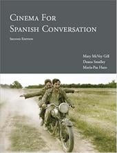 Cinema for Spanish Conversation, Second Edition - McVey Gill, Mary / Smalley, Deana / Haro, Maria