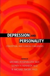 Depression and Personality: Conceptual and Clinical Challenges - Rosenbluth, Michael / Kennedy, Sidney H.