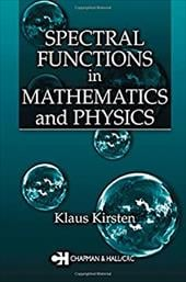 Spectral Functions in Mathematics and Physics - Kirsten, Klaus