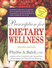 Prescription for Dietary Wellness - Balch, Phyllis A.
