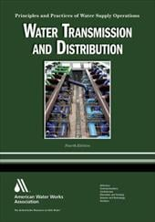 Water Transmission and Distribution: Principles and Practices of Water Supply Operations - Mays, Larry