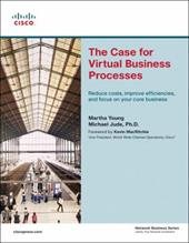 The Case for Virtual Business Processes: Reduce Costs, Improve Efficiencies, and Focus on Your Core Business - Young, Martha / Jude, Michael