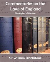 Commentaries on the Laws of England (the Rights of Persons) - Sir William Blackstone, William Blackstone