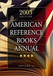 American Reference Books Annual: 2003 Edition, Volume 34 - Libraries Unlimited