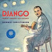 Django: World's Greatest Jazz Guitarist - Christensen, Bonnie