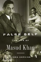 False Self: The Life of Masud Khan - Hopkins, Linda
