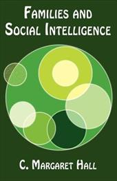 Families and Social Intelligence - Hall, C. Margaret