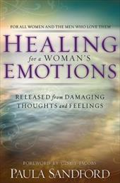 Healing for a Woman's Emotions: Released from Damaging Thoughts and Feelings - Sandford, Paula