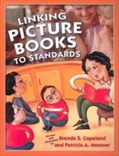 Linking Picture Books to Standards - Copeland, Brenda S. / Messner, Patricia A.