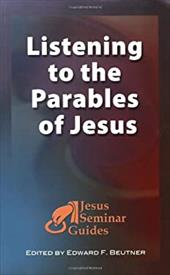 Listening to the Parables of Jesus - Beutner, Edward F.