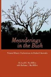 Meanderings in the Bush: Natural History Explorations in Outback Australia - Macmillen, Richard E. / Macmillen, Barbara J.