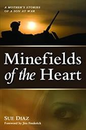 Minefields of the Heart: A Mother's Stories of a Son at War - Diaz, Sue / Frederick, Jim
