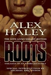Roots: The Saga of an American Family - Haley, Alex / Dyson, Michael Eric