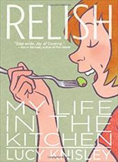 Relish: My Life in the Kitchen - Knisley, Lucy