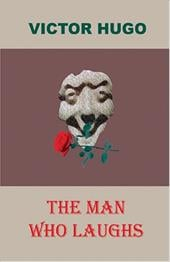 The Man Who Laughs - Hugo, Victor
