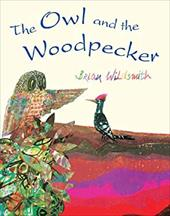 The Owl and the Woodpecker - Wildsmith, Brian