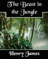 The Beast in the Jungle - James, Henry, Jr. / Henry James, James
