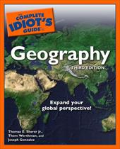 The Complete Idiot's Guide to Geography - Sherer, Thomas E., Jr. / Werthman, Thom / Gonzalez, Joseph