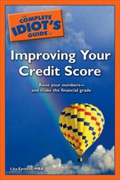 The Complete Idiot's Guide to Improving Your Credit Score - Epstein, Lita