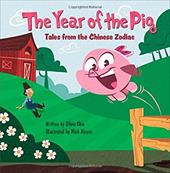 The Year of the Pig: Tales from the Chinese Zodiac - Chin, Oliver / Alcorn, Miah
