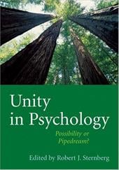 Unity in Psychology: Possibility or Pipedream? - Sternberg, Robert J.