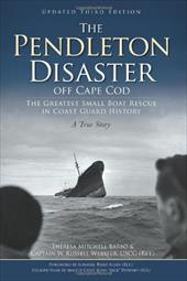 The Pendleton Disaster Off Cape Cod: The Greatest Small Boat Rescue in Coast Guard History - Barbo, Theresa Mitchell / Webster, Rusell / Webster, W. Russell