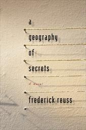 A Geography of Secrets - Reuss, Frederick