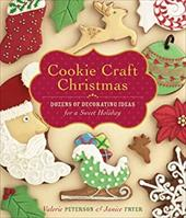 Cookie Craft Christmas: Dozens of Decorating Ideas for a Sweet Holiday - Peterson, Valerie / Fryer, Janice