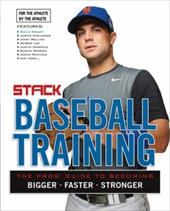 Stack Presents Baseball Training: For the Athlete, by the Athlete - Triumph Books