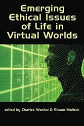 Emerging Ethical Issues of Life in Virtual Worlds (PB) - Wankel, Charles / Malleck, Shaun
