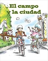 El Campo y la Ciudad = Country and City - White, Amy / Cuenca, Hector / Kratky, Lada J.