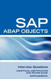 SAP ABAP Objects Interview Questions: Unofficial SAP R3 ABAP Objects Certification Review - Sanchez-Clark, Terry