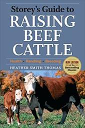 Storey's Guide to Raising Beef Cattle - Thomas, Heather Smith / Black, Baxter