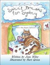 Sweet Dreams for Sydney: A Book to Help Dissipate Nightmares - Wiley, Jean / Green, Burt