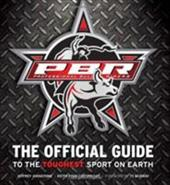 Professional Bull Riders: The Offcial Guide to the Toughest Sport on Earth - Johnstone, Jeffrey / Cartwright, Keith Ryan / Murray, Ty