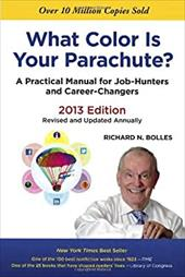 What Color Is Your Parachute?: A Practical Manual for Job-Hunters and Career-Changers - Bolles, Richard N.