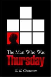 The Man Who Was Thursday - Chesterton, G. K.