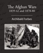 The Afghan Wars 1839-42 and 1878-80 - Forbes, Archibald