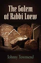 The Golem of Rabbi Loew - Townsend, Johnny