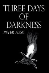 Three Days of Darkness - Hess, Peter