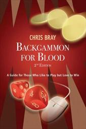 Backgammon for Blood: A Guide for Those Who Like to Play But Love to Win - Bray, Chris